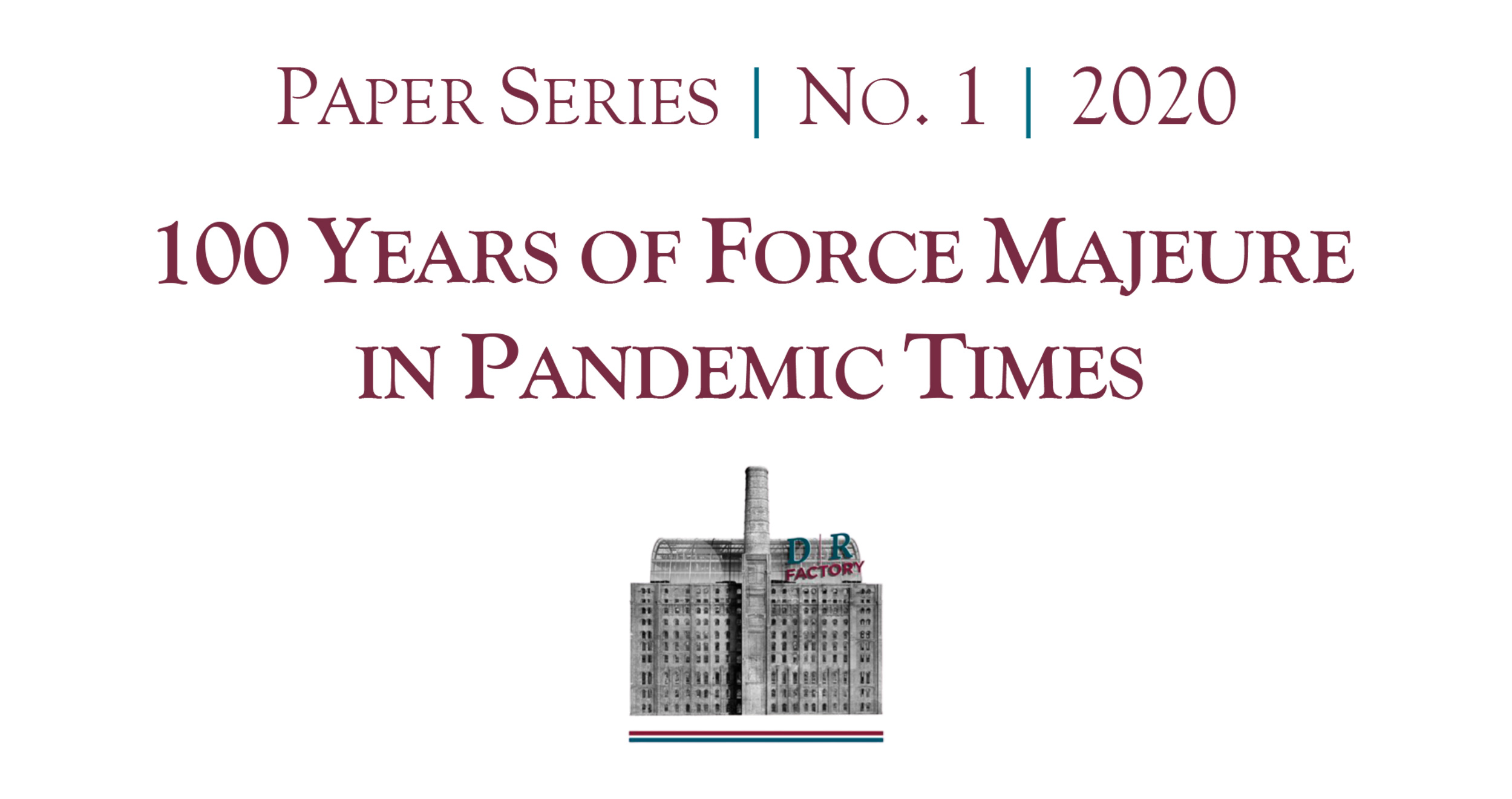 Paper Series: 100 Years of Force Majeure in Pandemic Times